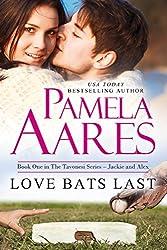 Love Bats Last: (Contemporary Romance) (The Tavonesi Series Book 1)