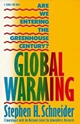 Global Warming: Are We Entering the Greenhouse Century? by Stephen H. Schneider (1989-10-02)