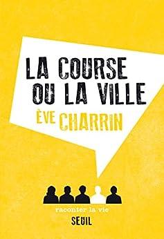 La Course ou la Ville par [Charrin, Eve]
