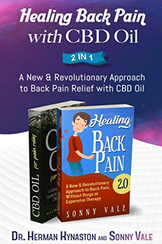 Healing Back Pain with  CBD Oil 2 in 1: A New & Revolutionary Approach to Back Pain Relief with CBD Oil