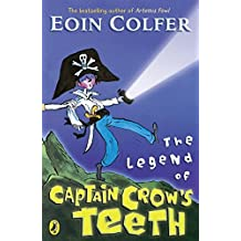 The Legend of Captain Crow's Teeth by Eoin Colfer (2007-01-04)