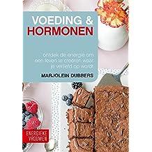 Voeding & Hormonen: Ontdek de energie om een leven te creëren waar je verliefd op wordt