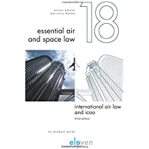 International Air Law and ICAO (Essential Air and Space Law, Band 18)