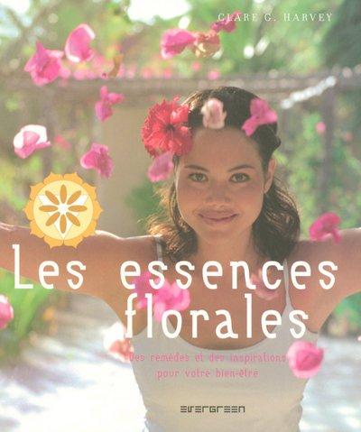 Les essences florales : Des remèdes et des inspirations pour votre bien-être