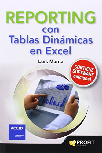 Reporting Con Tablas Dinámicas En Excell por Luis Muñiz González