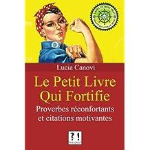 Le Petit Livre Qui Fortifie: Proverbes fortifiants et citations motivantes