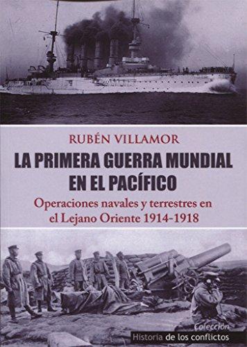 La Primera Guerra Mundial en el Pacífico : operaciones navales y terrestres en el Lejano Oriente