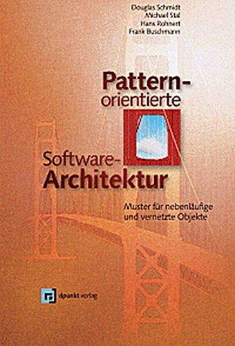 Pattern-orientierte Software-Architektur. Muster für nebenläufige und vernetzte Objekte