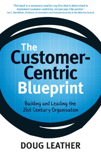 The customer centric blueprint building and leading the 21st the customer centric blueprint building and leading the 21st century organisation by leather malvernweather Image collections