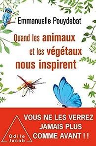 Quand les animaux et les végétaux nous inspirent par Emmanuelle Pouydebat