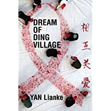 [(Dream of Ding Village)] [Author: Yan Lianke] published on (January, 2011)