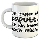avandoo Tasse 'der Kaffee ist Kaputt' - Kaffeetasse Becher Kaffeebecher Geschenkidee Büro Frühstück Kaffe Tee