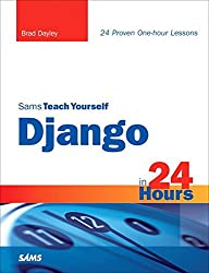 [(Sams Teach Yourself Django in 24 Hours)] [By (author) Brad W. Dayley ] published on (February, 2008)