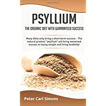 Psyllium - the organic diet with guaranteed success: Many diets only bring a short-