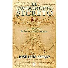 El conocimiento secreto: Los entresijos de las sociedades secretas