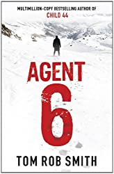 Agent 6 by Tom Rob Smith (2011-07-07)