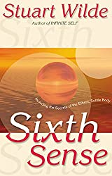 Sixth Sense: Including The Secrets Of The Etheric Sublte Body