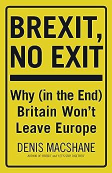 Descargar It Mejortorrent Brexit, No Exit: Why Britain Won't Leave Europe Epub Libre