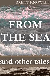 From the Sea and Other Tales (English Edition)