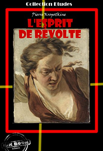 Couverture du livre L'esprit de révolte: édition intégrale (Littérature socialiste et anarchiste)