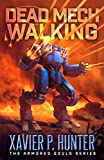 Dead Mech Walking: a mech LitRPG novel (Armored Souls Book 1)