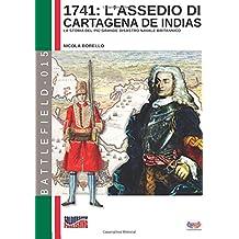 1741: L'assedio di Cartagena de Indias: La storia del più grande disastro navale della storia britannica (Battlefield)