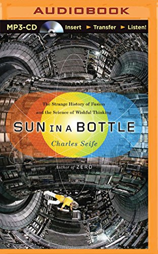 Price comparison product image Sun in a Bottle: The Strange History of Fusion and the Science of Wishful Thinking
