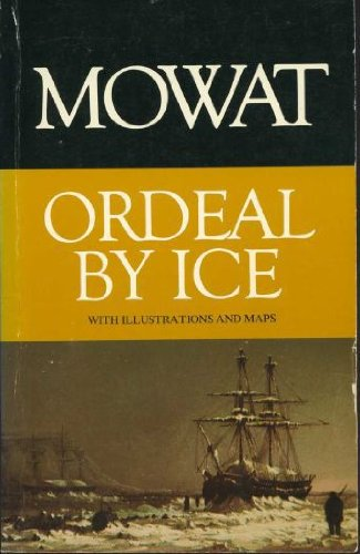 Ordeal by ice: The search for the Northwest Passage (The top of the world trilogy)
