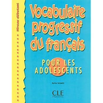 Vocabulaire progressif du français pour les adolescents - Niveau débutant - Livre