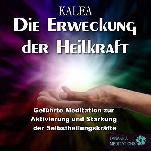 die-erweckung-der-heilkraft-gefuhrte-meditation-zur-aktivierung-und-starkung-der-selbstheilungskraft