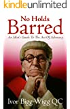 No Holds Barred: An Idiot's Guide to the Art of Advocacy