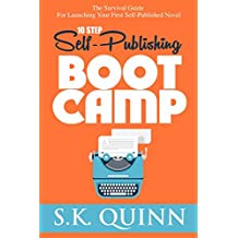 10 Step Self-Publishing BOOT CAMP: The Survival Guide For Launching Your First Novel (Career Author #1) (English Edition)