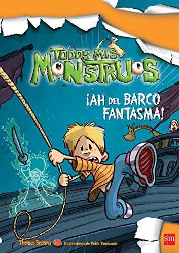 ¡Ah Del Barco Fantasma! (Todos mis monstruos) por Thomas Brezina