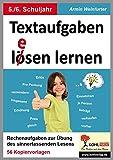 Textaufgaben lösen lernen / Klasse 5-6: Rechenaufgaben zur Übung des sinnerfassenden Lesens im 5.-6. Schuljahr