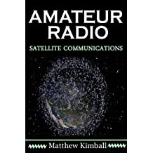 Amateur Radio Satellite Communicaitons (English Edition)