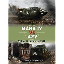 Mark IV vs A7V: Villers-Bretonneux 1918 (Duel, Band 49)