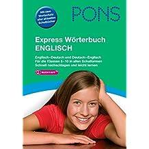 PONS Express Wörterbuch Englisch: Englisch-Deutsch / Deutsch-Englisch. Mit 80.000 Stichwörtern & Wendungen. Mit Vokabeltrainer-App. Das Schulwörterbuch für die Mittelstufe.