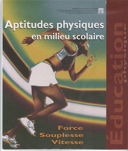 Aptitudes physiques en milieu scolaire : Force, souplesse, vitesse