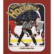 Slap Shot Hockey (Sports Starters) (Sports Starters (Crabtree Paperback))