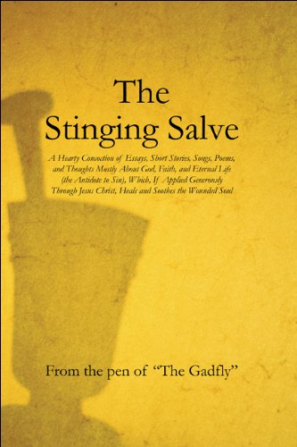 Heal Salve (The Stinging Salve: A Hearty Concoction of Essays, Short Stories, Songs, Poems, and Thoughts Mostly About God, Faith, and Eternal Life (the Antidote ... Christ, Heals and Soothes the Wounded Soul)