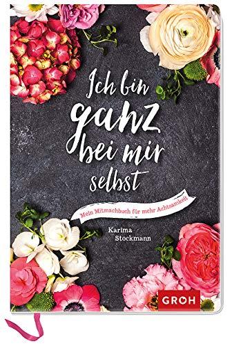Buchseite und Rezensionen zu 'Ich bin ganz bei mir selbst: Mein Mitmachbuch für mehr Achtsamkeit' von Karima Stockmann