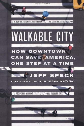 walkable-city-how-downtown-can-save-america-one-step-at-a-time
