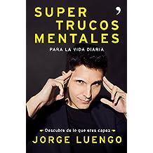 Supertrucos  mentales para la vida diaria: Descubre de lo que eres capaz (Fuera de Colección)