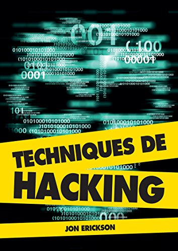 Techniques de hacking par Jon Erickson