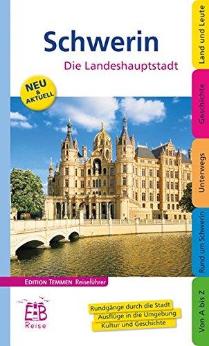 Schwerin - Die Landeshauptstadt: Edition Temmen Reiseführer
