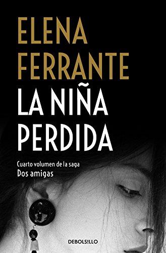 La niña perdida (Dos amigas 4) (BEST SELLER) por Elena Ferrante