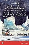 Il bambino che partì per il Nord alla ricerca di Babbo Natale. Ediz. a colori