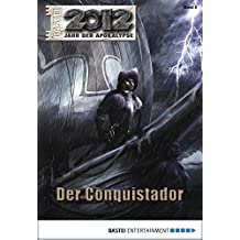 2012 - Folge 05: Der Conquistador (Jahr der Apokalypse)