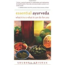 Essential Ayurveda: What It Is and What It Can Do for You by Shubhra Krishan (2003-02-14)