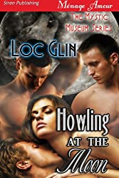 Howling at the Moon [The Mystic Museum] (Siren Publishing Menage Amour)